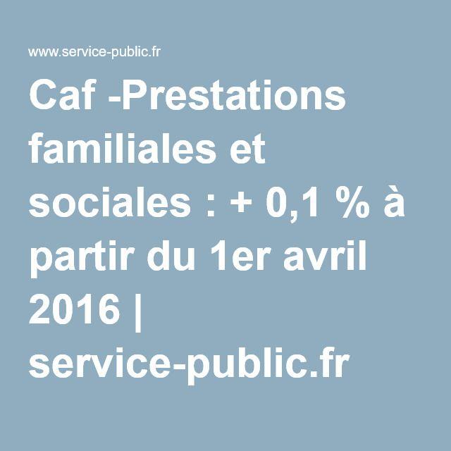 Caf -Prestations familiales et sociales: + 0,1% à partir du 1er avril 2016 | service-public.fr