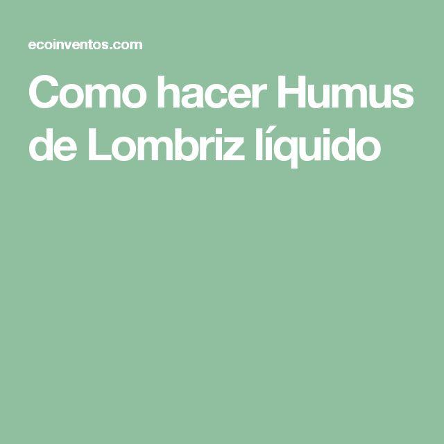 Como hacer Humus de Lombriz líquido