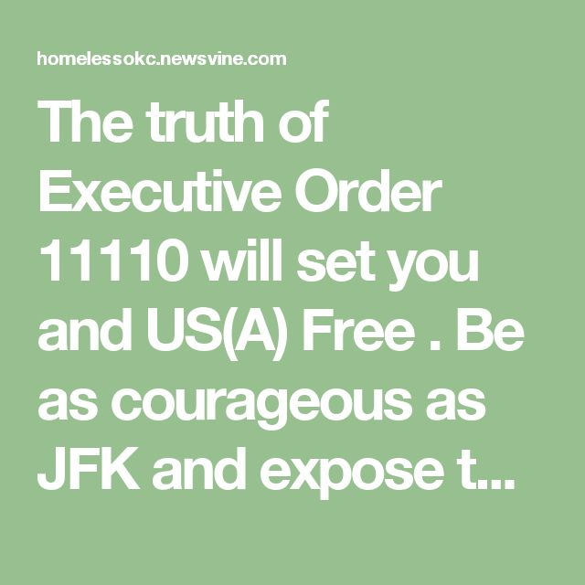 "The truth of Executive Order 11110 will set you and US(A) Free . Be as courageous as JFK and expose the Agenda. Disempower ""them"" with the truth.Start with the Federal Reserve as initiated by JFK - by Teodoro Leon 3 - Newsvine"