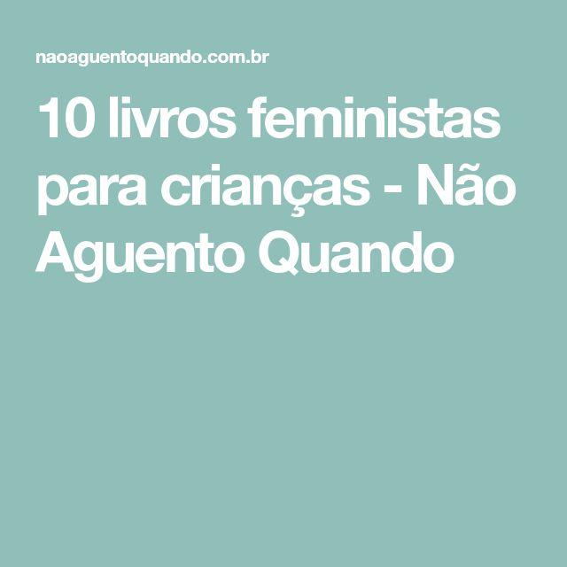 10 livros feministas para crianças - Não Aguento Quando