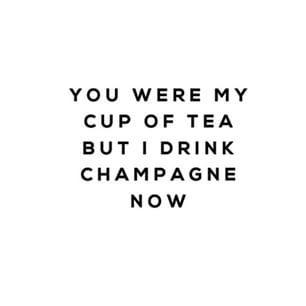You were my cup of tea but I drink #champagne now. Never a bad choice als je het ons vraagt! Bestel de lekkerste champagnes uit La Champagne bij http://www.brouzje.nl #quote