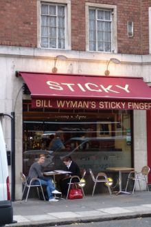 Bill Wyman's Sticky Fingers restaurant in London. I've eaten there...great food and fantastic surroundings, full of Stones memorabilia!