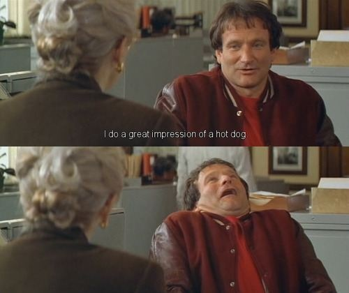 alwaysLaugh, Robin Williams, Funny Stuff, Funny Photos, Doubtfire, Favorite, Movie Line, Hot Dogs, Giggles