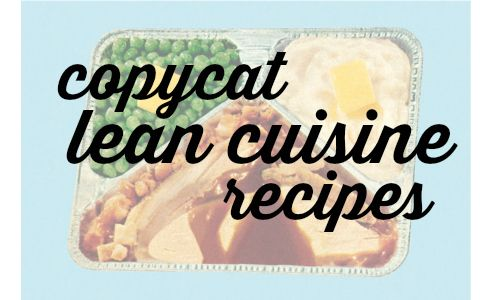Recreate some of your favorite dishes with these copycat Lean Cuisine recipes!