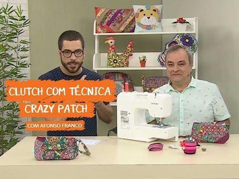 (322) Clutch com Técnica Crazy Patch com Afonso Franco | Vitrine do Artesanato na TV - YouTube