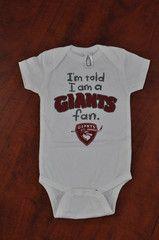 """""""I'm Told I am a Giants Fan"""" Onesie"""