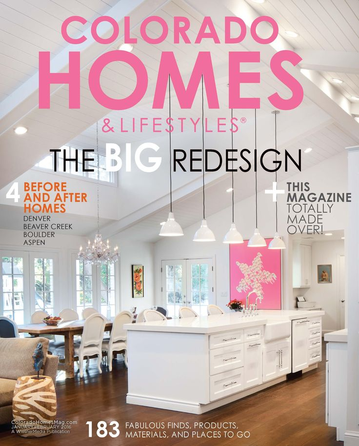 Colorado Homes and Lifestyles - January 2016, the Redesign Issue!