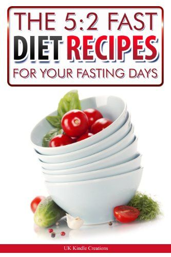 The 5:2 Fast Diet Recipes: For Your Fasting Days (How to actually use diets) #dietrecipes #fasting #fasttoloseweight