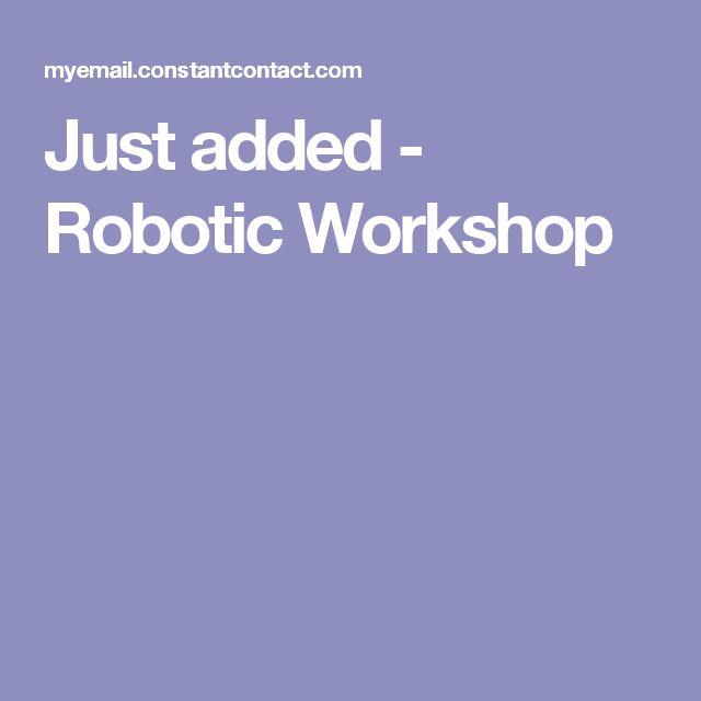 Just added - Robotic Workshop