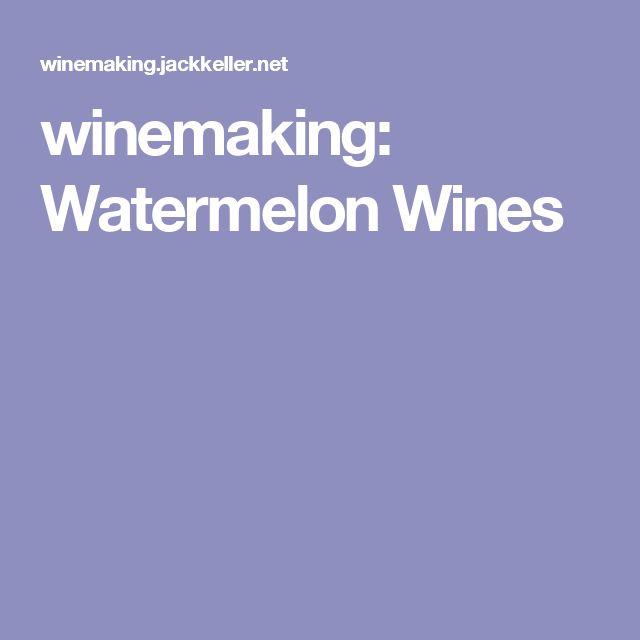 winemaking: Watermelon Wines