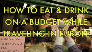How to Eat and Drink on a Budget While Traveling in Europe