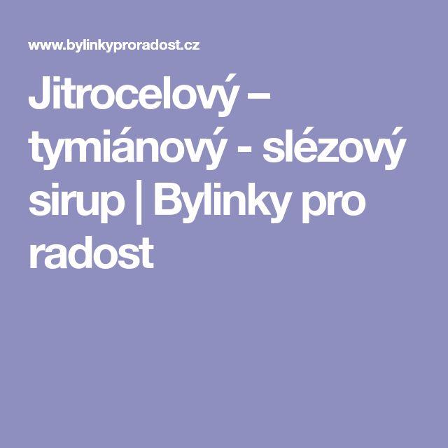 Jitrocelový – tymiánový - slézový sirup | Bylinky pro radost