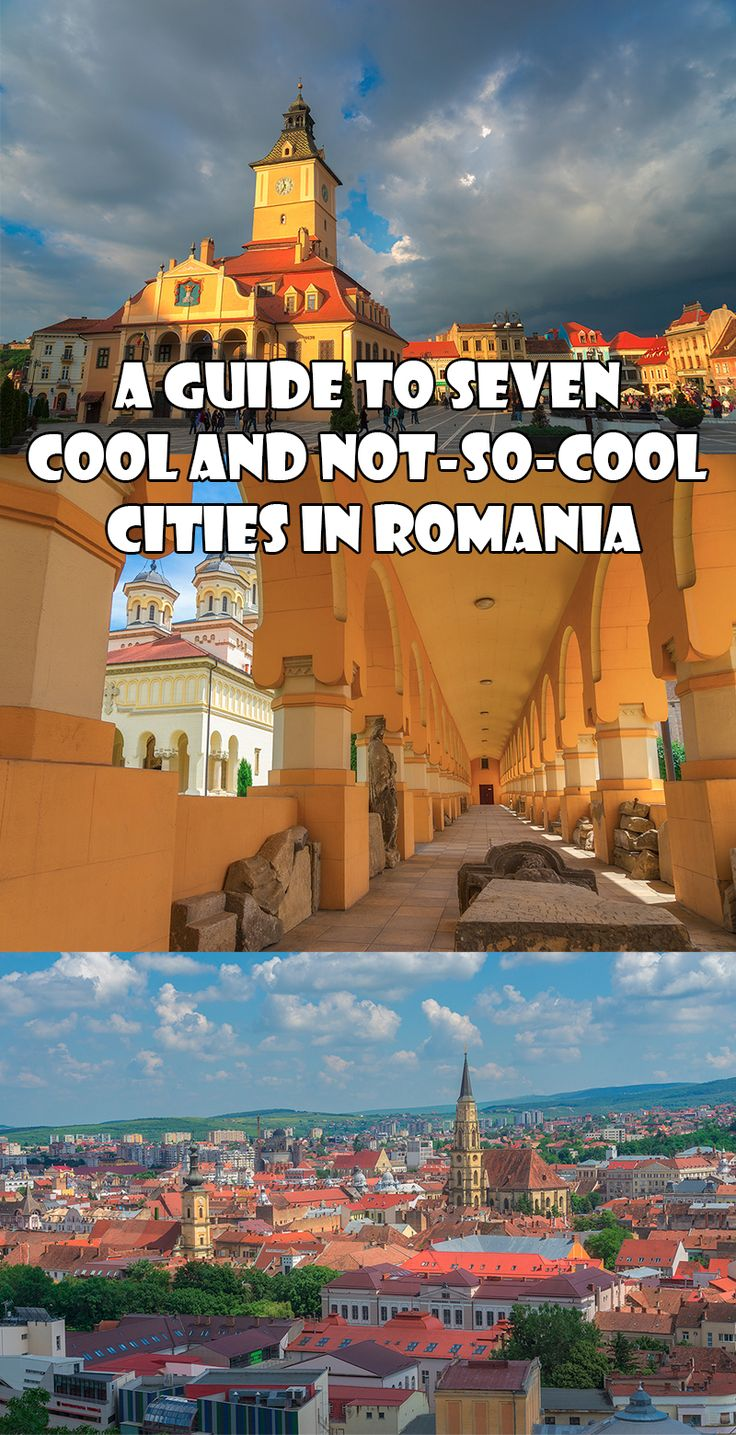 A Guide to Seven Cool and Not-So-Cool Cities in Romania