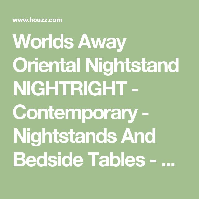 Worlds Away Oriental Nightstand NIGHTRIGHT - Contemporary - Nightstands And Bedside Tables - by Benjamin Rugs and Furniture