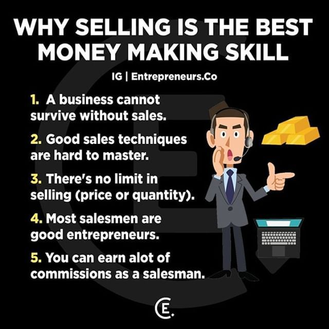 5 Reasons Why Selling Is The Best Money Making Skill Thoughts Tag Someone That Should Business Entrepreneurship Selling Skills Business Ideas Entrepreneur