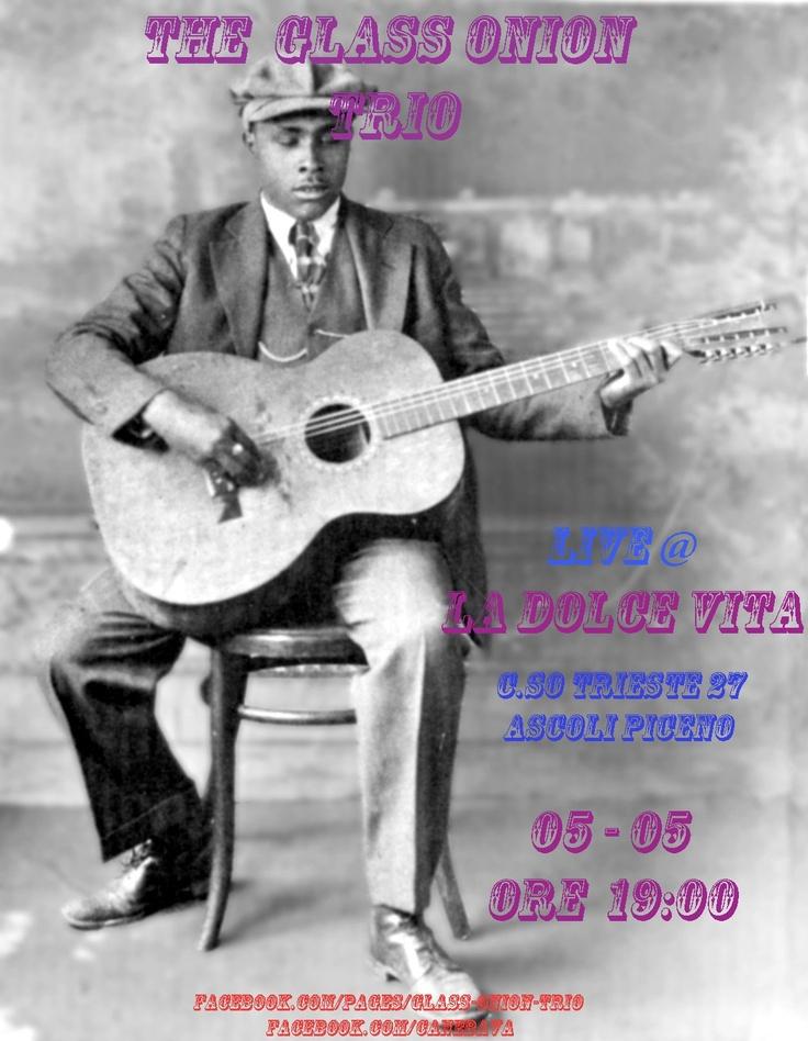 The Glass Onion Trio live @LaDolceVita di Ascoli Piceno: sabato 5 maggio 2012, ore 19. Aperitivo blues