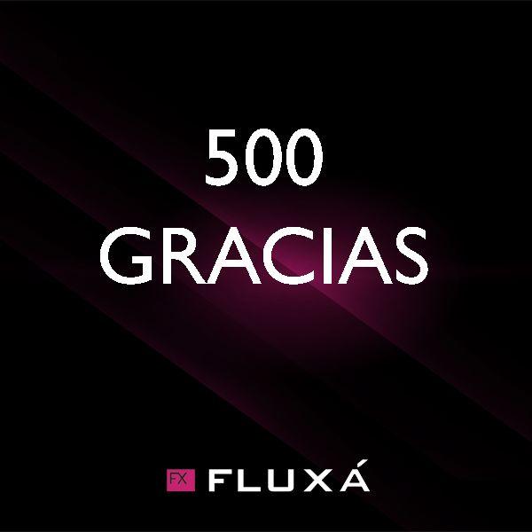 Más de 500 seguidores en #Facebook de #Fluxá! 500 gracias!