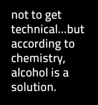 If it's according to chemistry it must be true...