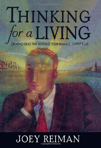 Thinking for a Living: Creating Ideas That Revitalize Your Business, Career, and Life by Joey Reiman,http://www.amazon.com/dp/1563524694/ref=cm_sw_r_pi_dp_l9uGsb1KGE1P2B0D