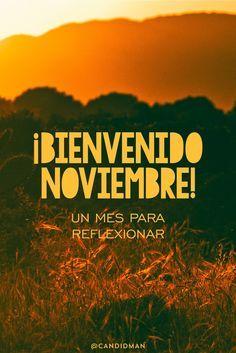 "¡Bienvenido #Noviembre! ""Un mes para reflexionar"". @candidman #Frases #BienvenidoNoviembre #Reflexion #Reflexionar #Candidman"