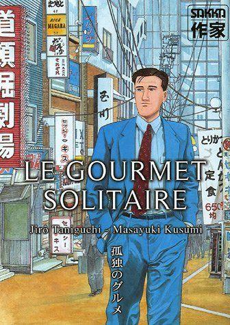 Le gourmet solitaire de Jiro Taniguchi.