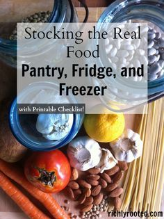 Stocking the Real Food Pantry, Fridge, and Freezer (includes FREE #printable checklist!) - RichlyRooted.com #realfood