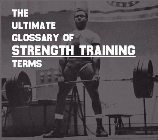 Your one stop shop for the definitions of sometimes confusing strength and conditioning terms