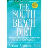 The South Beach Diet: The Delicious, Doctor-Designed, Foolproof Plan for Fast and Healthy Weight Loss (Hardcover)By Arthur Agatston