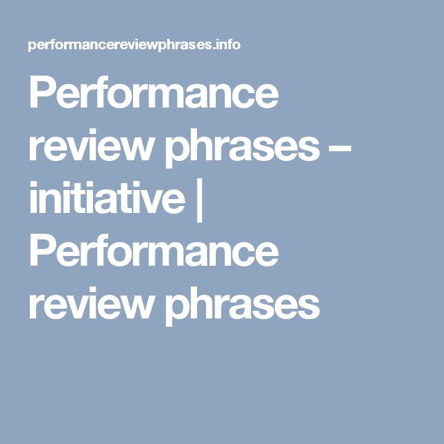 Performance review phrases – initiative | Performance review phrases