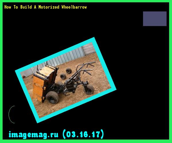 How To Build A Motorized Wheelbarrow 181537 - The Best Image Search