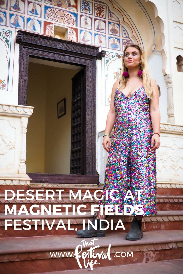 Desert Magic at Magnetic Fields Festival '17, Rajasthan, India. Your ultimate survival guide for Magnetic FIelds Festival in Alsisar Palace, Rajasthan.