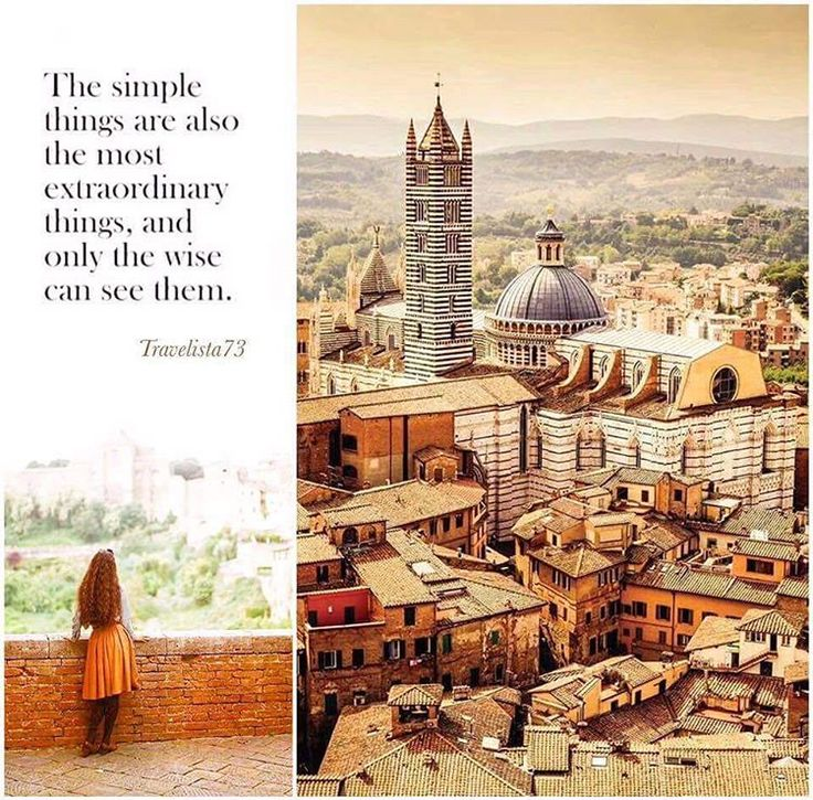 """""""It's the simple things in life that are the most extraordinary."""" - Paulo Coelho Siena Italy"""