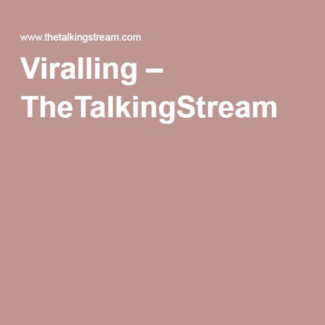 Viralling – TheTalkingStream
