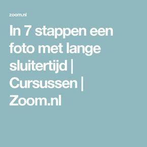 In 7 stappen een foto met lange sluitertijd   Cursussen   Zoom.nl