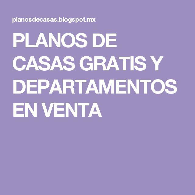 PLANOS DE CASAS GRATIS Y DEPARTAMENTOS EN VENTA