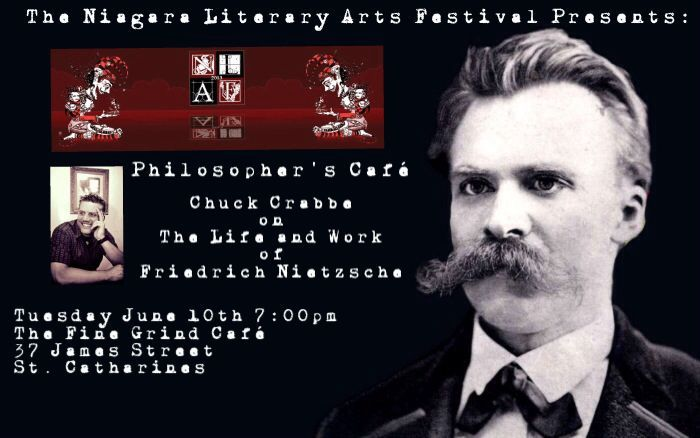 TODAY, Tuesday, 10 June, 7:00pm, Chuck Crabbe discusses the topic of the Life and Work of Friedrich Nietzsche at Fine Grind Cafe, 37 James Street, St. Catharines, as part of The Niagara Literary Arts Festival.  Learn more about Chuck's novel As a Thief in the Night at http://www.open-bks.com/library/moderns/as-a-thief-in-the-night/about-book.html