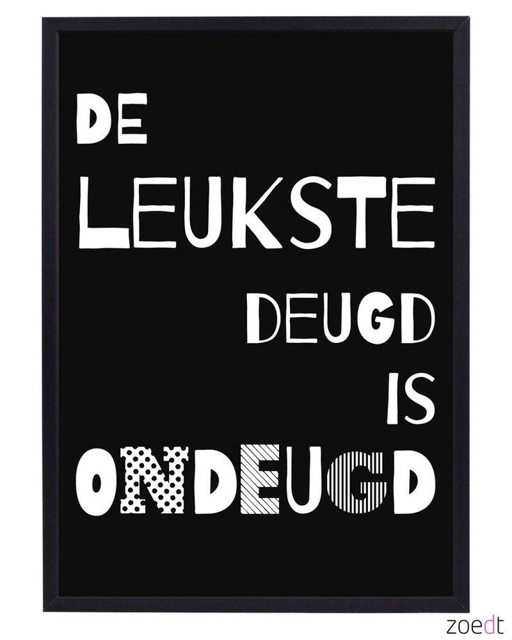 Zoedt Poster met tekst De leukste deugd is..