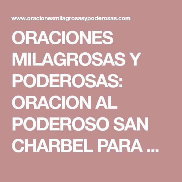 ORACIONES MILAGROSAS Y PODEROSAS: ORACION AL PODEROSO SAN CHARBEL PARA CONSEGUIR DINERO URGENTE