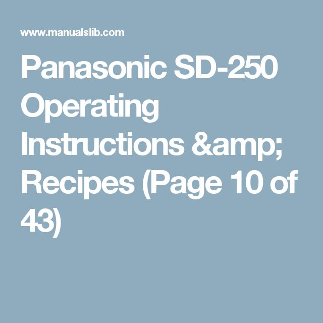 Panasonic SD-250  Operating Instructions & Recipes (Page 10 of 43)