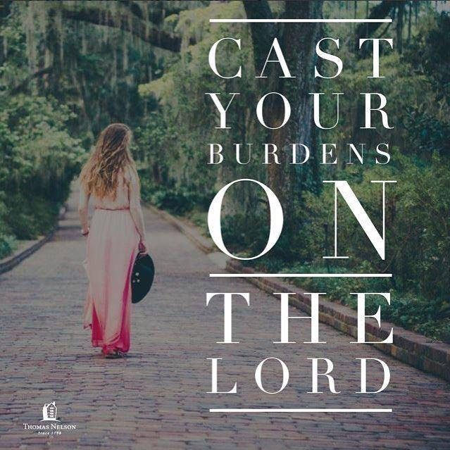 Cast your burden on the Lord and He shall sustain you. - Psalm 55:22 NKJV #verseoftheday  Via @thomasnelson