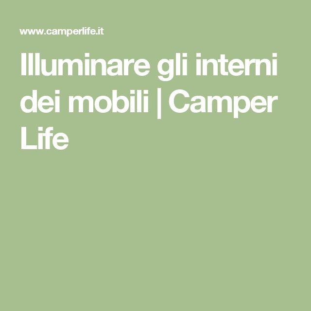 Illuminare gli interni dei mobili | Camper Life