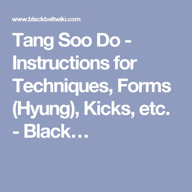 Tang Soo Do - Instructions for Techniques, Forms (Hyung), Kicks, etc. - Black…