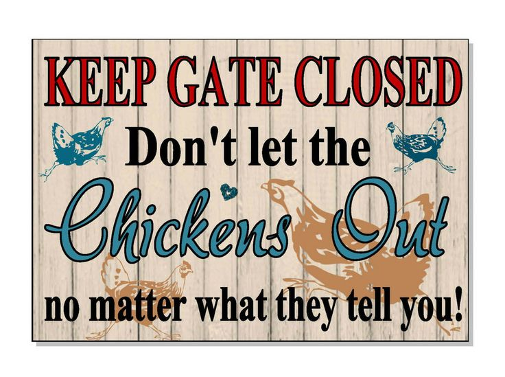 FUNNY Warning KEEP GATE CLOSED for Chickens Sign Plaque OUTDOOR GIFT garden coop in Home, Furniture & DIY, Home Decor, Plaques & Signs | eBay