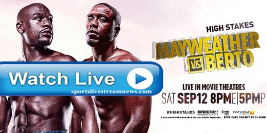 WATCH BOXING LIVE STREAM: Floyd Mayweather Jr VS Andre Berto Live boxing