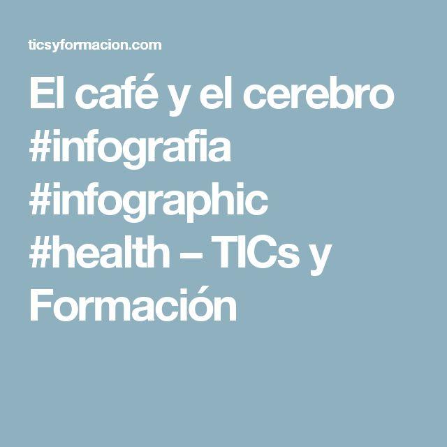 El café y el cerebro #infografia #infographic #health – TICs y Formación