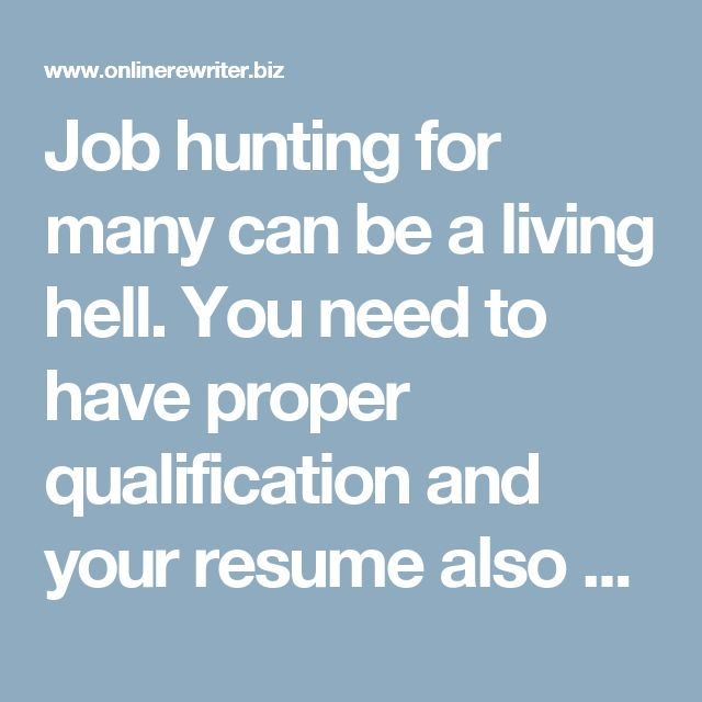 Job hunting for many can be a living hell. You need to have proper qualification and your resume also must be on top of the task. If you think that your resume is perfect, maybe some rewriting can help you get a job. Writing your resume using proper keyword can easily make your resume carry more weight. Check out this resume rewriter now! http://www.onlinerewriter.biz/our-services/resume-rewriter/