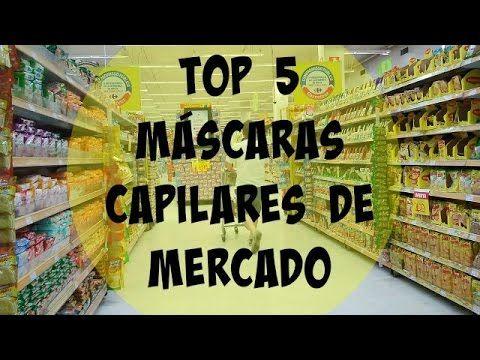 TOP 5: Máscaras Capilares de Supermercado #VEDA 17 - YouTube