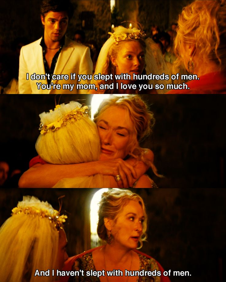 mamma mia - i dont care if you've slept with a hundred men