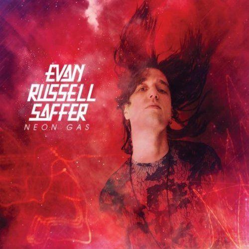 Evan Russell Saffer - Neon Gas