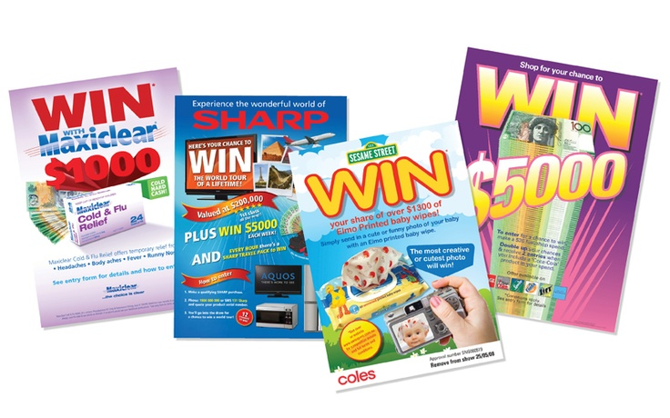 Consumer Promotions work well in crowded retail environments to draw customer attention to specific brands. Australians love the chance to Win and in our experience 'Cash is King'. Promotional flyers and entry forms can be displayed on counter tops, shelving fixtures and on dedicated displays. Sometimes it is possible to attach promotional flyers to larger big ticket items to promote added value.